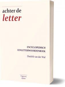 """""""Achter de letter"""" eenletterwoordenboek woorden verhalen"""